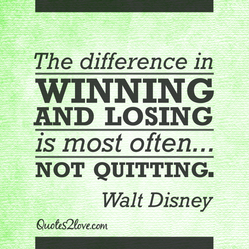 Quotes About Winning And Losing Gorgeous The Difference In Winning And Losing Is Most Often Not Quitting