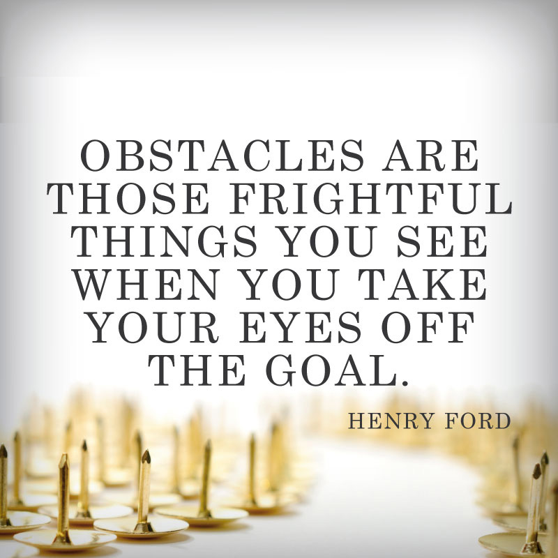 Obstacles Are Those Frightful Things You See When You Take